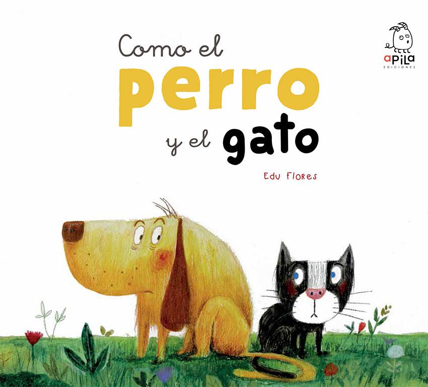 Como El Perro Y El Gato Apila Ediciones